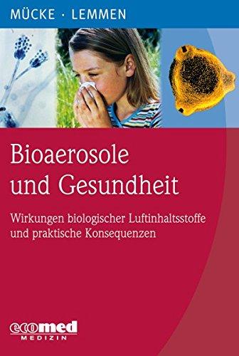 9783609163710: Bioaerosole und Gesundheit: Wirkungen biologischer Luftinhaltsstoffe und praktische Konsequenzen