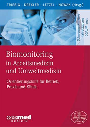 Biomonitoring in Arbeitsmedizin und Umweltmedizin: Gerhard Triebig