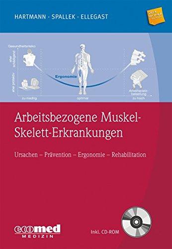 Arbeitsbezogene Muskel-Skelett-Erkrankungen: Ursachen, Pravention, Ergonomie, Rehabilitation (mit ...