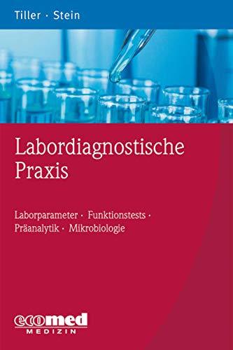 Labordiagnostische Praxis: Friedrich W. Tiller