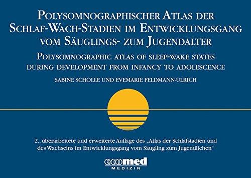 Polysomnographischer Atlas der Schlaf-Wach-Stadien im Entwicklungsgang vom Säuglings- zum ...