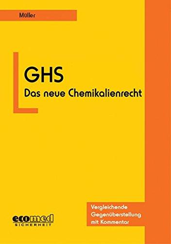 9783609650616: GHS - Das neue Chemikalienrecht. Vergleichende Gegenüberstellung mit Kommentar