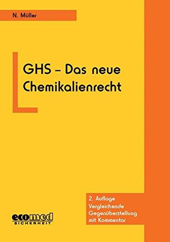 9783609650647: GHS - Das neue Chemikalienrecht: Vergleichende Gegenüberstellung mit Kommentar