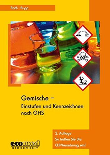 Gemische - Einstufen und Kennzeichnen nach GHS: Lutz Roth