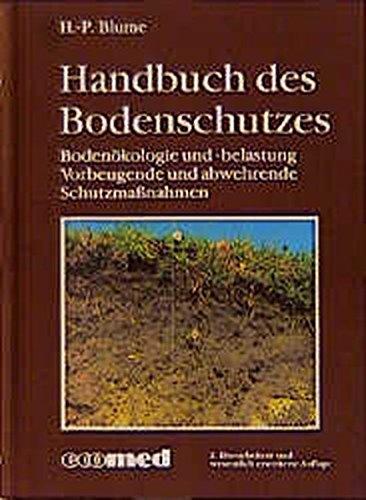 9783609658506: Handbuch des Bodenschutzes. Bodenökologie und Bodenbelastung. Vorbeugende und abwehrende Schutzmassnahmen
