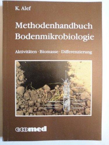Methodenhandbuch Bodenmikrobiologie : Aktivitäten, Biomasse, Differenzierung.: Alef, Kassem: