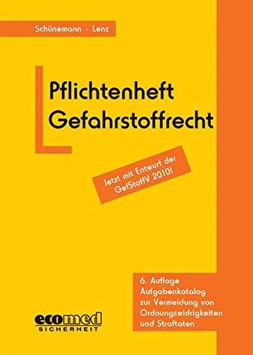 Pflichtenheft Gefahrstoffrecht: Jetzt mit Entwurf der GefStoffV 2010! Aufgabenkatalog zur Vermeidung von Ordnungswidrigkeiten und Straftaten - Joachim Schünemann