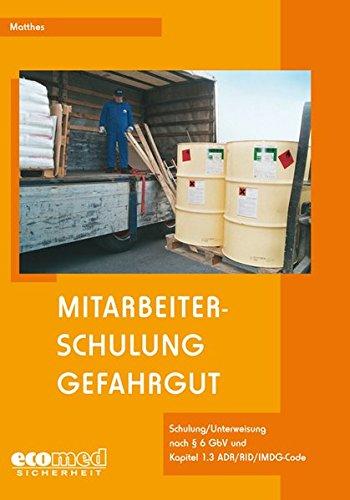 Mitarbeiterschulung Gefahrgut: Schulung/Unterweisung nach § 6 GbV: Günter Matthes