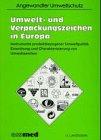 9783609692302: Umwelt- und Verpackungszeichen in Europa. Instrumente produktionsbezogener Umweltpolitik. Einordung und Charakterisierung von Umweltzeichen