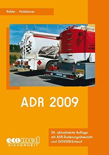 9783609693392: ADR 2009: Anlagen A und B (Wortlaut). GGVSEB-Entwurf, GGAV, GbV, GGBefG. Änderungen im ADR 2009