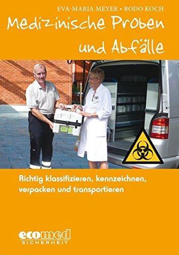 9783609693422: Medizinische Proben und Abfälle: Richtig klassifizieren, kennzeichnen, verpacken und transportieren
