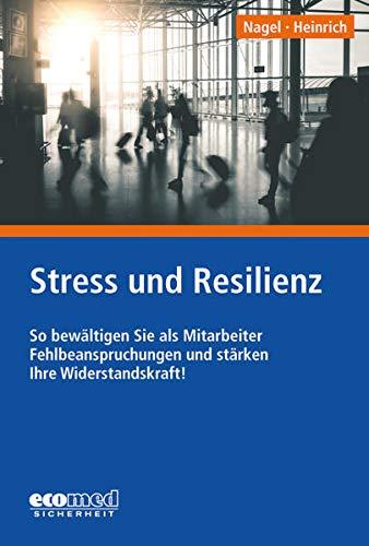 Stress und Resilienz: So bewältigen Se als: Ulla Nagel, Maike