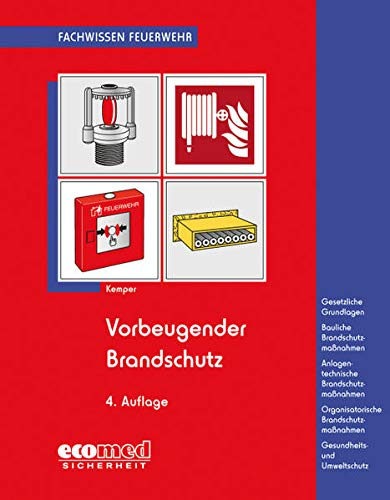 9783609697932: Vorbeugender Brandschutz: Baulicher Brandschutz: Feuerwiderstand v.Bauteilen, Rettungswege, Löschwasserversorgung - Anlagentechn.Brandschutz: ... - Umwelt- u.Gesundheitsschutz