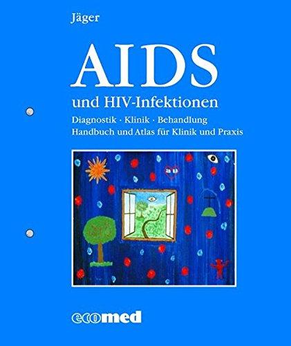 AIDS und HIV-Infektionen. - Diagnostik, Klinik, Behandlung. Handbuch und Atlas für Klinik und ...