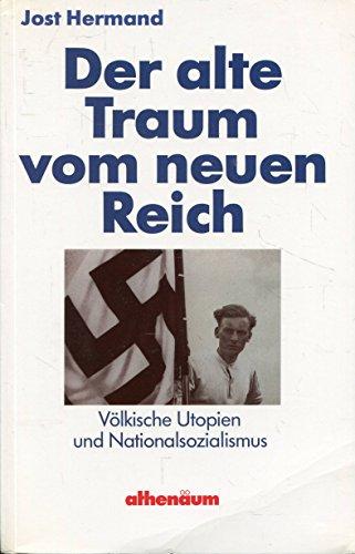9783610084769: Der alte Traum vom neuen Reich: Völkische Utopien und Nationalsozialismus