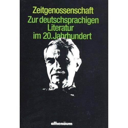 ZEITGENOSSENSCHAFT Zur deutschsprachigen Literatur im 20. Jahrhundert. Festschrift fuer Egon ...