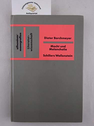 9783610089412: Macht und Melancholie: Schillers Wallenstein (Athenäums Monografien) (German Edition)