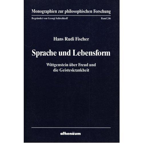 Sprache und Lebensform. Wittgenstein über Freud und: Rudi Fischer, Hans: