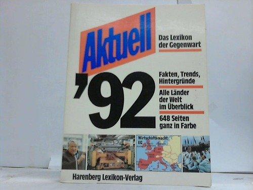9783611002229: Aktuell '92 (Das Lexikon der Gegenwart)