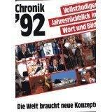 Chronik '92 : Vollstandiger Jahresruckblick in Wort Und Bild - Der Weg Zur Deutschen Einheit: ...