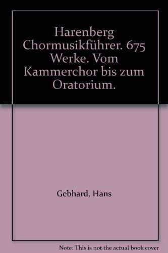 9783611008177: Harenberg Chormusikführer. 675 Werke. Vom Kammerchor bis zum Oratorium.