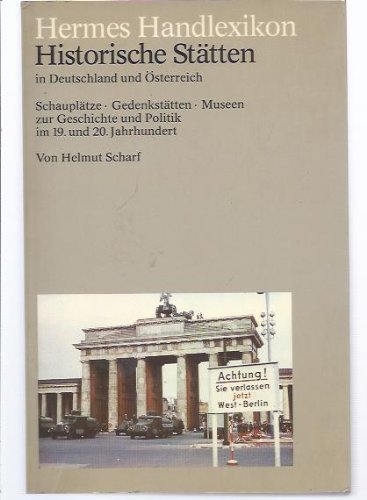 Hermes Handlexikon. Historische Stätten in Deutschland und: Scharf, Helmut.: