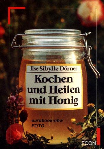 9783612200709: Kochen und heilen mit Honig