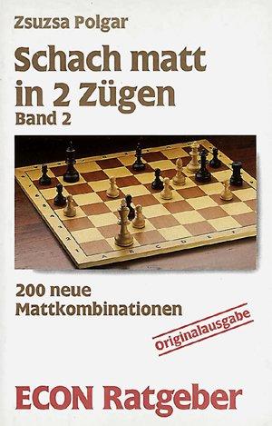 9783612202970: Schach matt in 2 Zügen, Band 2: 200 neue Mattkombinationen