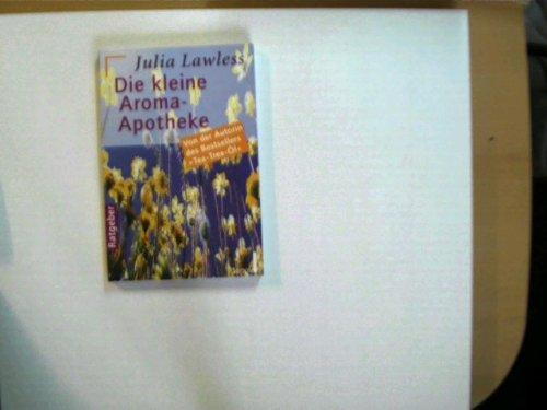 Die kleine Aroma - Apotheke. (361220582X) by [???]