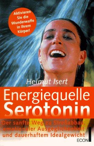 9783612205933: Serotonin. Aktivieren Sie die Wunderwaffe in Ihrem K�rper