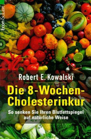 9783612206367: Die 8-Wochen-Cholesterinkur. So senken Sie ihren Blutfettspiegel auf nat�rliche Weise