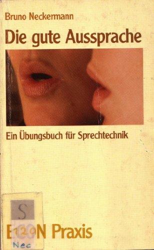 9783612210197: Die gute Aussprache. Ein �bungsbuch f�r Sprechtechnik