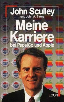 Meine Karriere bei PepsiCo und Apple. (: John Sculley