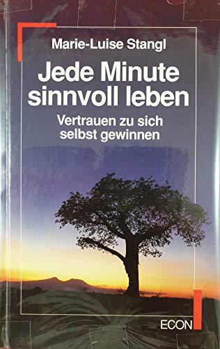 9783612230348: Jede Minute sinnvoll leben. Vertrauen zu sich selbst gewinnen