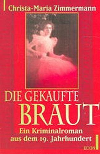 9783612251138: Die gekaufte Braut. Ein Kriminalroman aus dem 19. Jahrhundert
