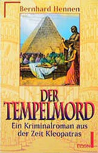 Der Tempelmord. Ein Kriminalroman aus der Zeit Kleopatras. - signiert: Hennen, Bernhard