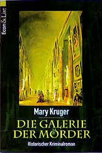 Die Galerie der Mörder Historischer Kriminalroman: Kruger Mary