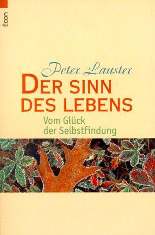 9783612265432: Der Sinn des Lebens. Econ Sachbuch Peter Lauster Aktion: Landschaften der Seele