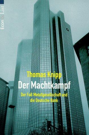 9783612266248: Der Machtkampf. Der Fall Metallgesellschaft und die Deutsche Bank.