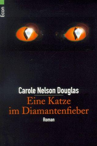 Eine Katze im Diamantenfieber. Ein Katzenkrimi.: Douglas, Carole Nelson,