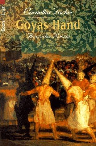 9783612276278: Goyas Hand (Historischer Roman) German Edition