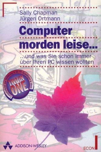 Computer morden leise. .und was Sie schon immer über Ihren PC wissen wollten (Versand nur ...