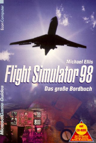 Flight Simulator 98. Das große Bordbuch. (3612293141) by Michael Ellis