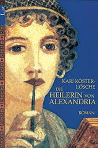 9783612650030: Die Heilerin von Alexandria Roman. List-Taschenbuch; 65003