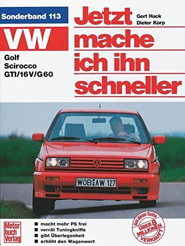 Jetzt helfe ich mir selbst VW Golf, Scirocco, GTI, 16 V, G 60. Tuning alle Modelle. Jetzt mache ich...