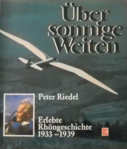 Über sonnige Weiten. Erlebte Rhöngeschichte 1933-1939: Riedel, Peter