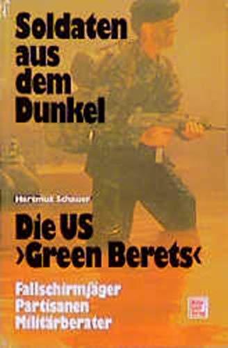 "9783613010529: Die US ""Green Berets"": Soldaten aus dem Dunkel : Fallschirmjäger, Partisanen, Militärberater (German Edition)"