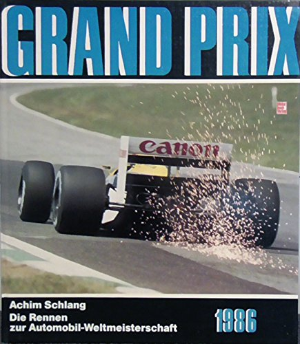 9783613011588: Grand Prix 1986. Die Rennen zur Automobil-Weltmeisterschaft