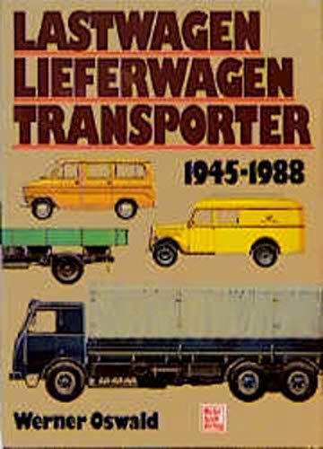Lastwagen. Lieferwagen, Transporter 1945 - 1988: Werner Oswald