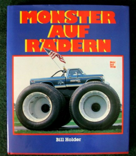 Monster auf Rädern (3613012464) by Bill Holder
